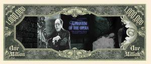 Phantom Of The Opera Million Dollar Bill