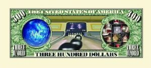 Bowling Three Hundred Dollar Bill