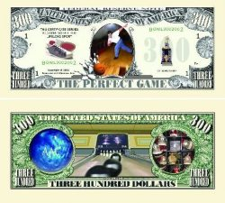 Bowling Three Hundred Dollar Bill