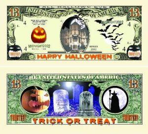 "Thirteen Dollar ""13"" Happy Halloween Bill"