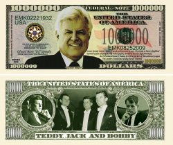 TED KENNEDY MILLION DOLLAR BILL