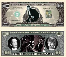 Dr. Jekyll and Mr. Hyde Million Dollar Bill