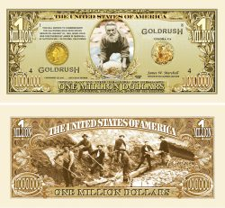 1849 GOLD RUSH - MILLION DOLLAR BILL