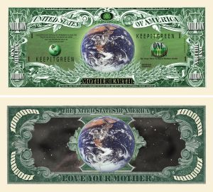 MOTHER EARTH MILLION DOLLAR BILL