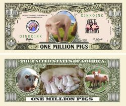 PIG MILLION DOLLAR BILL